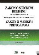 ZAKON O SUDSKOM REGISTRU / ZAKON O SUDSKIM PRISTOJBAMA - darko vrljić