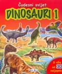ČUDESNI SVIJET -  Dinosauri 1 - filip (prir.) kozina