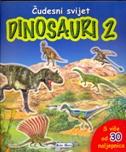 ČUDESNI SVIJET - Dinosauri 2 - filip (prir.) kozina