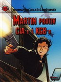 MARTIN PROTIV CIA-e I KGB-a - dubravko jelačić bužimski