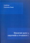 SLAVENSKI JEZICI U USPOREDBI S HRVATSKIM I. - dubravka (ur.) sesar