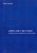 GODINA 1848. U HRVATSKOJ - Središnje državne institucije u transformaciji - nikša stančić