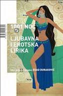 1001 NOĆ - LJUBAVNA I EROTSKA LIRIKA - esad (ur.) duraković