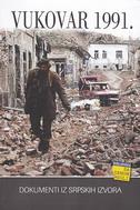VUKOVAR 1991. - DOKUMENTI IZ SRPSKIH IZVORA - tihomir ponoš (ur.)