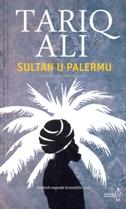SULTAN U PALERMU - četvrta knjiga Islamskog kvinteta - tariq ali