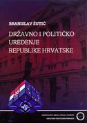 DRŽAVNO I POLITIČKO UREĐENJE REPUBLIKE HRVATSKE - branislav šutić