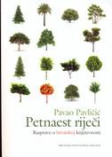 PETNAEST RIJEČI - Rasprave o hrvatskoj književnosti - pavao pavličić