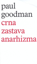 CRNA ZASTAVA ANARHIZMA - paul goodman