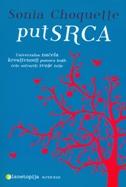 PUT SRCA - Univerzalna načela kreativnosti pomoću kojih ćete ostvariti svoje želje - sonia choquette