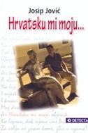 HRVATSKU MI MOJU... - josip jović