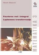 MATEMATIKA 3 - Fourierov red i integral / Laplaceova transformacija - neven elezović