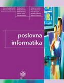 POSLOVNA INFORMATIKA - vesna (ur.) bosilj vukšić, mirjana (ur.) pejić bach