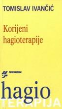 KORIJENI HAGIOTERAPIJE - tomislav ivančić