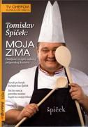 MOJA ZIMA - Omiljeni recepti vodećeg prigorskog kuhara - tomislav špiček