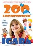 200 LOGOPEDSKIH IGARA - Zabavne igre i aktivnosti za razvoj govora - ilona (ur.) posokhova