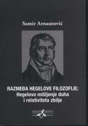 RAZMEĐA HEGELOVE FILOZOFIJE -  Hegelovo mišljenje duha i relativiteta zbilje - semir arnautović