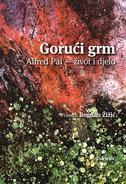 GORUĆI GRM - Alfred Pal - život i djelo - bogdan žižić (ur.)
