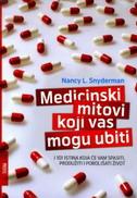 MEDICINSKI MITOVI KOJI VAS MOGU UBITI - nancy l. snyderman