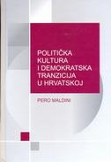 POLITIČKA KULTURA I DEMOKRATSKA TRANZICIJA U HRVATSKOJ - pero maldini