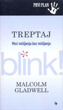 TREPTAJ - MOĆ MIŠLJENJA BEZ MIŠLJENJA - džepno izdanje - malcolm gladwell