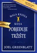 MALA KNJIGA KOJA I DALJE POBJEĐUJE TRŽIŠTE - joel greenblatt