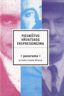 PJESNIŠTVO HRVATSKOG EKSPRESIONIZMA - cvjetko (prir.) milanja
