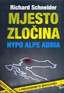 MJESTO ZLOČINA - HYPO ALPE ADRIA - richard schneider