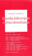 ESTETIKA KIBERSVIJETA I UČINCI DEREALIZACIJE - marina gržinić