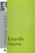 IZMEĐU ČINOVA - virginia woolf
