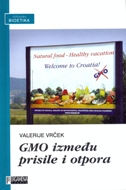 GMO IZMEĐU PRISILE I OTPORA - valerije vrček