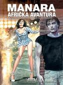 AFRIČKA AVANTURA - knjiga 3. - GLAVNA ULOGA: G.BERGMAN (meki uvez) - milo manara