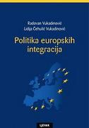 POLITIKA EUROPSKIH INTEGRACIJA - radovan vukadinović, lidija čehulić vukadinović