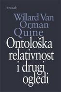 ONTOLOŠKA RELATIVNOST I DRUGI OGLEDI - willard van orman quine