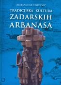 TRADICIJSKA KULTURA ZADARSKIH ARBANASA - aleksandar stipčević