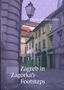 ZAGREB IN ZAGORKAS FOOTSTEPS - slavica jakobović - fribec