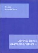 SLAVENSKI JEZICI U USPOREDBI S HRVATSKIM II. - dubravka (ur.) sesar