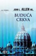 BUDUĆA CRKVA - john l. allen
