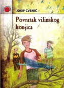 POVRATAK VILINSKOG KONJICA - josip cvenić