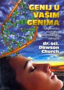 GENIJ U VAŠIM GENIMA - EPIGENETSKA MEDICINA I NOVA BIOLOGIJA NAMJERE - dawson church