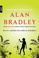 KOROV, VJEŠALA I KRVNIKOVA KUKULJICA - alan bradley