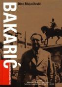 BAKARIĆ - Politička biografija - dino mujadžević