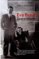 EVA BRAUN - ŽIVOT S HITLEROM - heike b. gortemaker