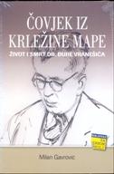ČOVJEK IZ KRLEŽINE MAPE - Život i smrt dr. Đure Vranešića - milan gavrović