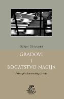GRADOVI I BOGATSTVO NACIJA - Principi ekonomskog §ivota - jane jacobs