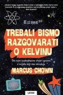 TREBALI BISMO RAZGOVARATI O KELVINU - marcus chown