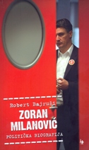ZORAN MILANOVIĆ - Politička biografija - robert bajruši
