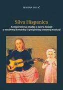 SILVA HISPANICA - Komparativna studija o žanru balade u modernoj hrvatskoj i španjolskoj usmenoj tradiciji - simona delić