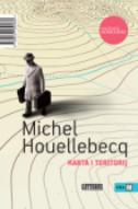 KARTA I TERITORIJ - michel houellebecq
