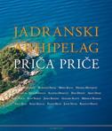 JADRANSKI ARHIPELAG PRIČA PRIČE - mirjana (ur.) tepšić
