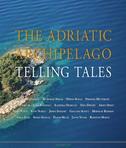 THE ADRIATIC ARCHIPELAGO TELLING TALES - mirjana (ur.) tepšić